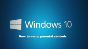 How to set up Windows 10 parental controls.