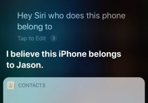 A siri message showing who an iPhone belongs to.